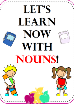 Let's learn now with NOUNS!