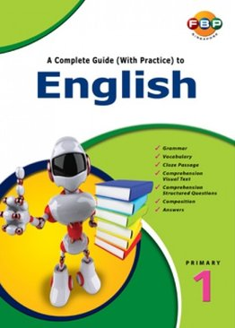 A Complete Guide (with Practice) to English - Primary 1