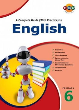 A Complete Guide (with Practice) to English - Primary 6
