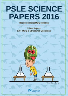 PSLE Science Papers 2016, by Hana Zhang (Printed Test Papers)