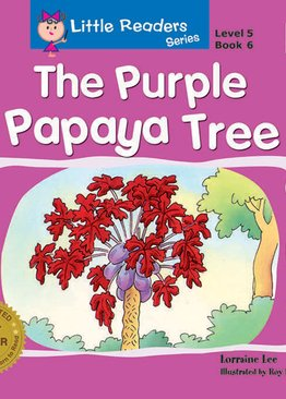 Little Readers Series Level 5 - The Purple Papaya Tree