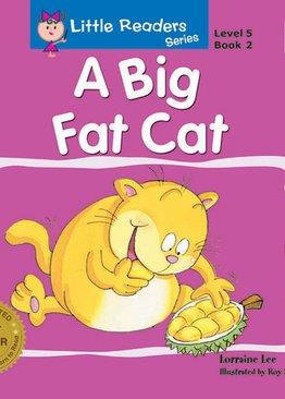 Little Readers Series Level 5 - A Big Fat Cat