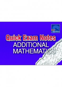 Quick Exam Notes Additional Mathematics