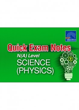 Quick Exam Notes N(A) Level Science (Physics)