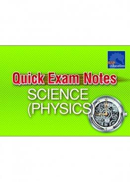 Quick Exam Notes Science (Physics)