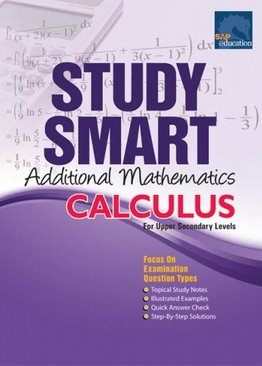 Study Smart Additional Mathematics Calculus For Upper Secondary Levels