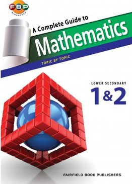 A Complete Guide to Mathematics Lower Secondary