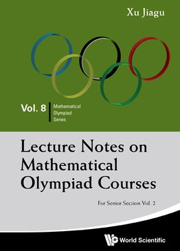 Lecture Notes on Mathematical Olympiad Courses (Senior Section Vol 2)