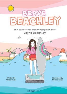 BRAVE BEACHLEY: THE TRUE STORY OF WORLD CHAMPION SURFER