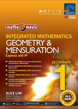 Integrated Mathematics Geometry, Mensuration & Trigonometry for Sec 1 (Express And IP)