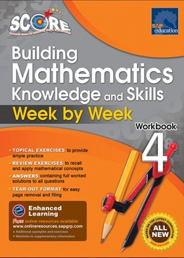 SCORE Building Mathematics Knowledge and Skills Week by Week Workbook 4