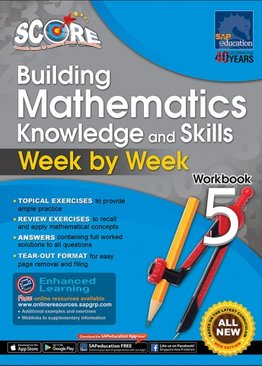 SCORE Building Mathematics Knowledge and Skills Week by Week Workbook 5