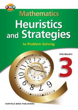 Mathematics Heuristics & Strategies (to Problem Solving) 3