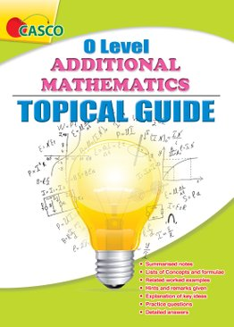 O Level Additional Mathematics Topical Guide