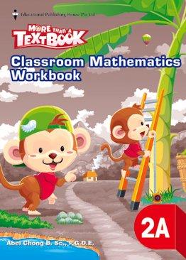 More Than A Textbook - Classroom Mathematics Workbook 2A