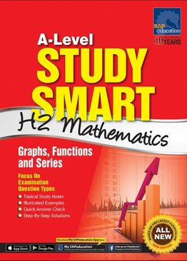 A-Level Study Smart H2 Mathematics [Graphs, Functions and Series]