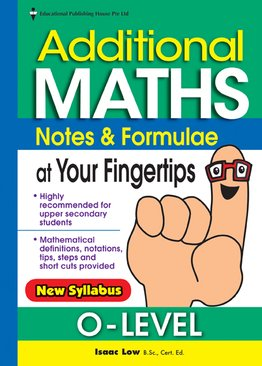 Additional Maths Notes & Formulae At your Fingertips