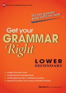 Get Your Grammar Right Lower Secondary Express