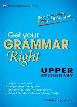 Get Your Grammar Right Upper Secondary Express