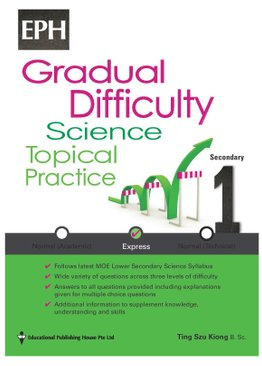 Secondary 1(E) Gradual Difficulty Science Topical Practice