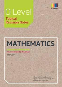 O Level Mathematics (Topical) Revision Notes