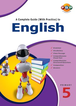 A Complete Guide (with Practice) to English - Primary 5
