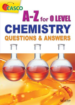 A-Z for O Level Chemistry Questions & Answers