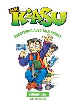 Mr Kiasu: Everything Also Talk Money