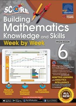 SCORE Building Mathematics Knowledge and Skills Week by Week Workbook 6