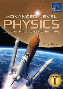 Advanced Level Physics (Laws of Physics Made Intuitive) Part 1