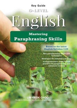 Key Guide O-Level English: Paraphrasing Skills