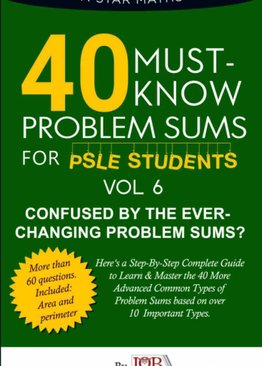 40 Must-Know Problem Sums (Volume 6) *For P5/6