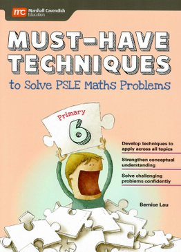 Must-Have Techniques to Solve PSLE Maths Problems 6