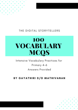 The Digital Storytellers' 100 Vocabulary MCQs (Primary 4-6)