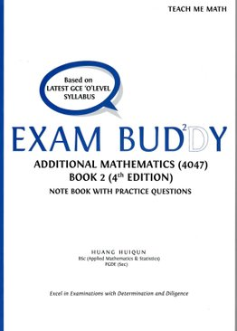 Exam Buddy Additional Mathematics Book 2 (4th Ed.) Syllabus 4047