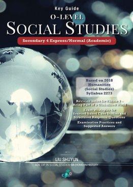 Key Guide: O-Level Social Studies Sec 4 (E/NA)