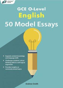 GCE O-Level English 50 Model Essays