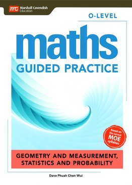 O-Level Maths Guided Practice: Geometry and Measurement, Statistics and Probability