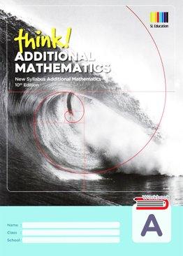 Think! Additional Mathematics Workbook A (10th Ed)