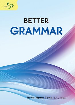 Better Grammar ( Primary 5/6 & Secondary 1/2 )