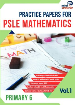 Practice Papers for PSLE Mathematics (Vol 1.)
