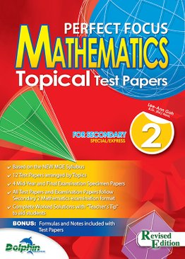 Sec 2 Perfect Focus Maths Topical Test Papers