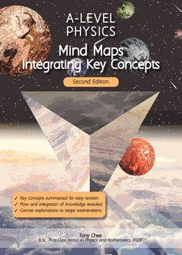 A-Level Physics Mind Maps: Integrating Key Concepts (2nd Ed)