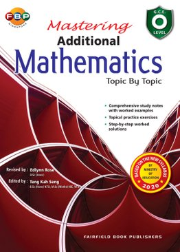 OL Mastering Additional Mathematics Topic by Topic - 2020