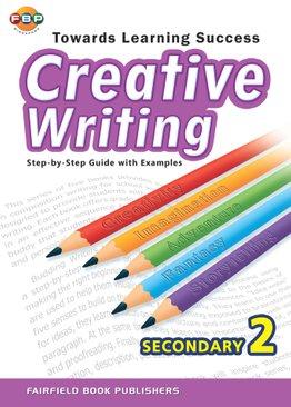 Secondary 2 Towards Learning Creative Writing