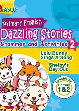 Dazzling Stories Grammar & Activities for P1&2 (Book 2)