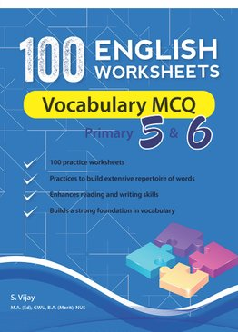 100 English Worksheets Primary 5 & 6: Vocabulary MCQ