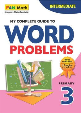 My Complete Guide to Word Problems P3 - Intermediate