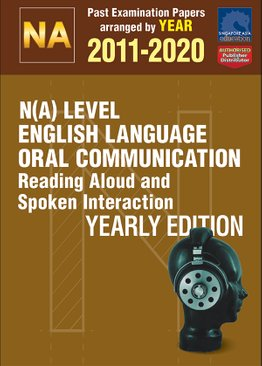 N(A) Level English Language Oral Communication Yearly Edition 2011-2020 + Answers