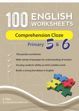 100 English Worksheets Primary 5 & 6: Comprehension Cloze